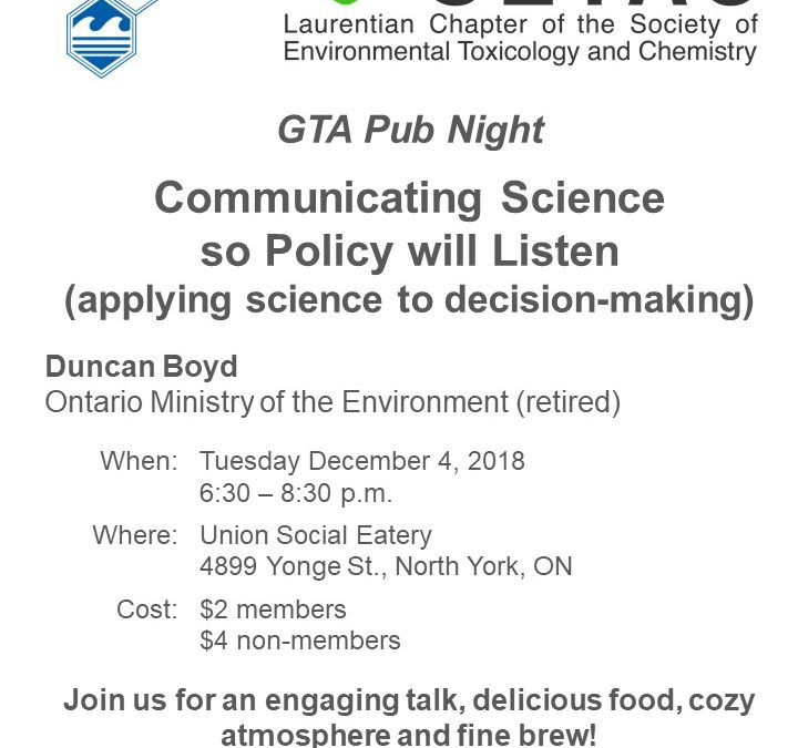 GTA Pub Night – Communicating Science so Policy will Listen (applying science to decision-making)