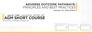 AGM Short Course: Adverse Outcome Pathways @ University of Ottawa, Ottawa, ON